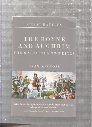 The Boyne and Aughrim: The War of the Two Kings (Great Battles Series). John Kinross