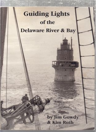 Guiding Lights of the Delaware River & Bay. Jim, Kim Gowdy Ruth