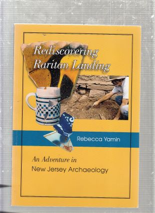 Rediscovering Raritan Landing: An Adventure in New Jersey Archaeology. Rebecca Yamin