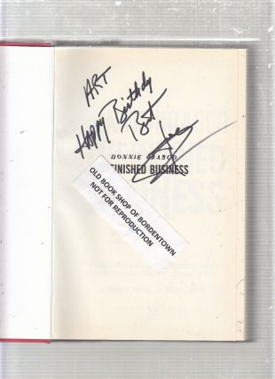 Donnie Brasco: Unfinished Business (first edition, inscribed by Pistone)