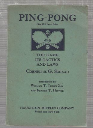 Ping-Pong: The Game, Its Tactics and Laws. Connelius G. Schaad