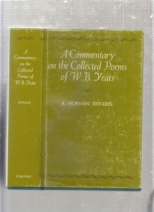 A Commentary on the Collected Poems of W.B. Yeats. A. Norman Jeffares