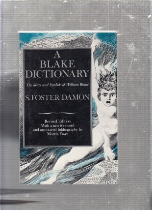 A Blake Dictionary: The Ideas and Symbols of William Blake. S. Foster Damon