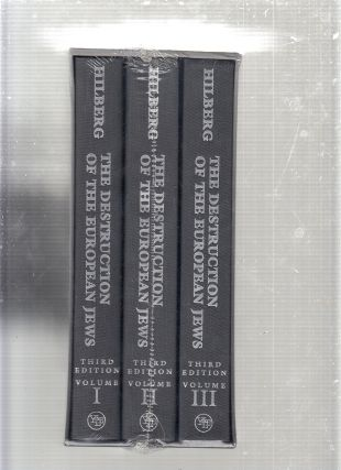 The Destruction of the European Jews, 3 Volume Set (Third Edition). Raul Hilberg