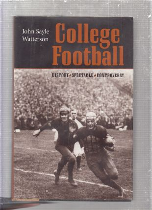College Football History, Spectacle, Controversy. Professor John Sayle Watterson