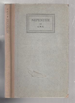 Nepenthe (inscribed with a poem by the author). A W. G