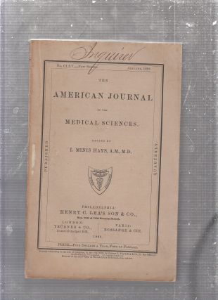 The American Journal of the Medical SciencesNo. CLXV--New Series January 1882. I. Minis Hays, ed.0