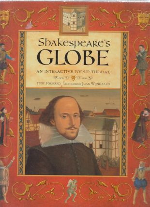 Shakespeare's Globe: An Interactive Pop-up Theatre. Toby Forward