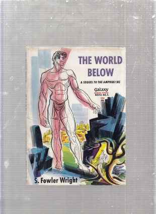 The World Below: A Sequel to The Amphibians (Galaxy Science Fiction Novel No. 5). S. Fowler Wright