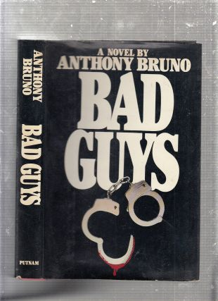 Bad Guys. Anthony Bruno