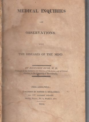 Medical Inquiries and Observations, upon The Diseases Of The Mind