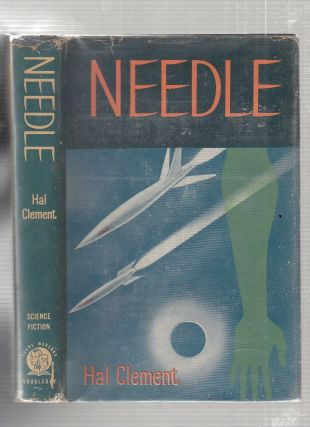 Needle (inscribed by the author) in original dust jacket. Hal Clement, pseud. Harry C. Stubbs