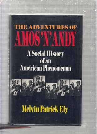 Adventures of Amos 'N' Andy: a Social History of an American Phenomenon. Melvin Patrick, Marvin...