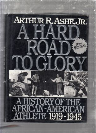 A Hard Road To Glory: A History Of The African American Athlete: Vol 2. 1919-1945. Arthur Ashe