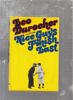 Nice Guys Finish Last. Leo durocher