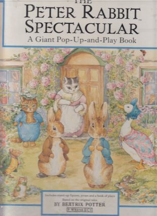 The Peter Rabbit Spectacular A Giant Pop-Up and Play Book (Beatrix Potter Read & Play). Beatrix...