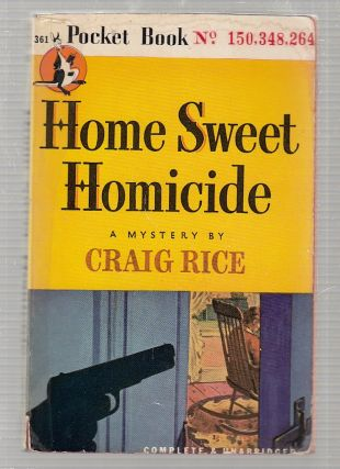 Home Sweet Homicide. Craig Rice, pseud. Mrs. Lawrence Lipton