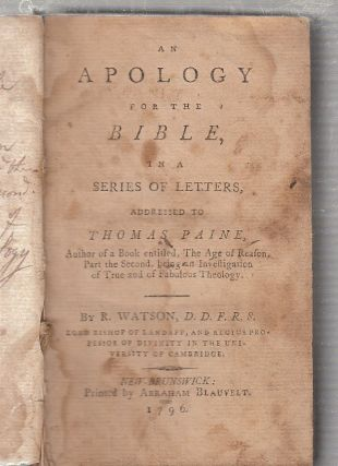 An Apology for the Bible, In A Series of Letters Addressed To Thomas Paine,; Autor of a Book...