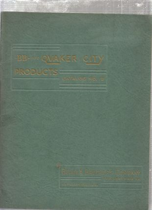BB and Quaker City Products Catalog No. 12. Berger Brothers Company