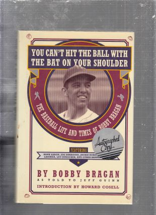 You Can't Hit the Ball With the Bat on Your Shoulder: The Baseball Life and Times of Bobby Bragan (signed by Bragan)