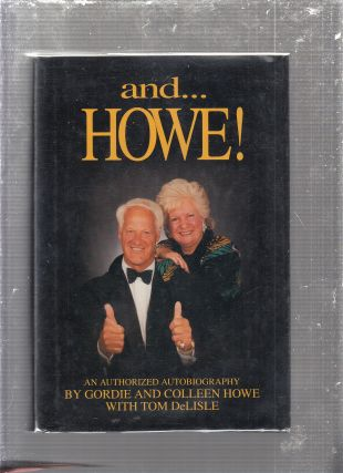 And ...Howe!: An Authorized Autobiography (signed by Gordie and Colleen Howe)