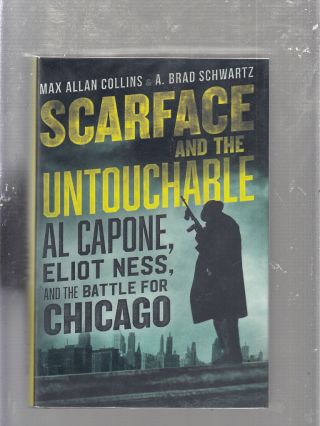 Scarface and The Untouchable: Al Capone, Eliot Ness, and the Battle For Chicago. Max Allan...