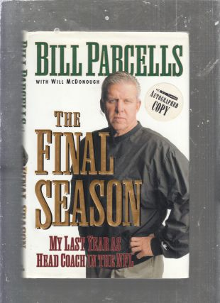 The Final Season: My Last Year As Head Coach in the NFL (SIGNED BY BILL PARCELLS)