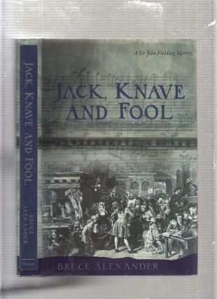 Jack Knave and Fool ( A Sir John Fielding Mystery). Bruce Alexander