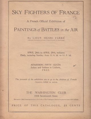 Sky Fighters of France: A French Official Exhibition of Paintings of Battles in the Air. Henri Farre