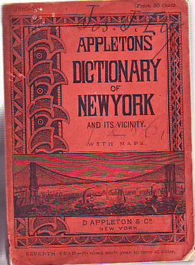 Appleton's Dictionary of New York and Its Vicinity (with Maps of New York and Its Enviorns). New...
