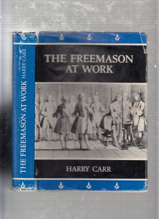 The Freemason at Work (Inscribed First Edition). Harry Carr