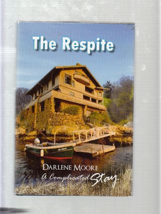 The Respite: A Complicated Stay (inscribed by the author). Darlene Moore