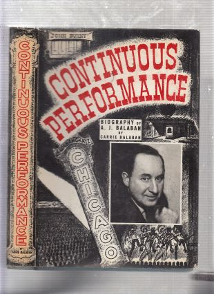 Continuous Performance: Biography of A.J. Balaban (signed limted edition). Carrie Balaban