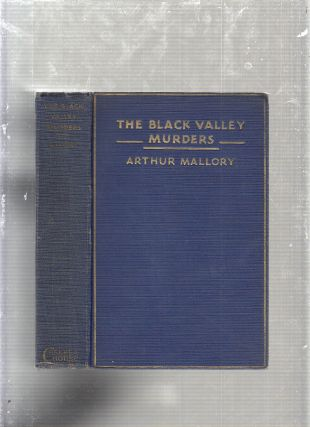 The Black Valley Murders: A Detective Story. Arthur Mallory